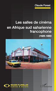 Téléchargez le livre :  Les salles de cinéma en Afrique sud saharienne francophone