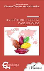 Téléchargez le livre :  Les Goûts du chocolat dans le monde