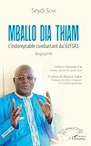 Télécharger le livre :  Mballo Dia Thiam. L'indomptable combattant du SUTSAS