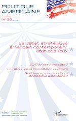 Téléchargez le livre :  Le débat stratégique américain contemporain : état des lieux