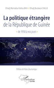 Téléchargez le livre :  La politique étrangère de la République de Guinée de 1958 à nos jours