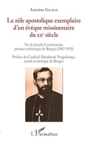 Téléchargez le livre :  Le zèle apostolique exemplaire d'un évêque missionnaire du XXe siècle