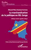 Télécharger le livre :  La marchandisation de la politique en RD. Congo