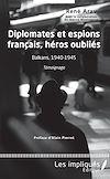 Télécharger le livre :  Diplomates et espions français, héros oubliés