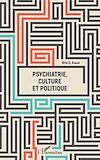 Télécharger le livre :  Psychiatrie, culture et politique