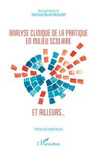 Téléchargez le livre :  Analyse clinique de la pratique en milieu scolaire et ailleurs...