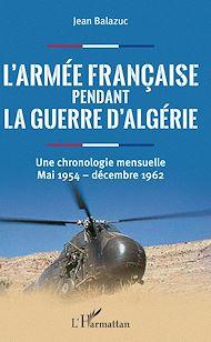 Téléchargez le livre :  L'armée française pendant la guerre d'Algérie