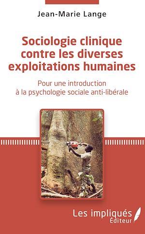 Téléchargez le livre :  Sociologie clinique contre les diverses exploitations