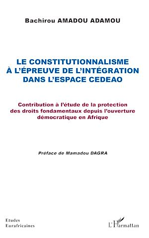 Téléchargez le livre :  Le constitutionnalisme à l'épreuve de l'intégration dans l'espace CEDEAO