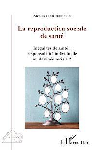 Téléchargez le livre :  La reproduction sociale de santé