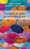 Télécharger le livre :  Les jours de pluie ne reviendront pas.