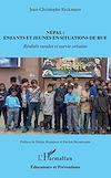 Télécharger le livre :  Népal : enfants et jeunes en situations de rue