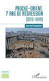 Télécharger le livre :  Proche-Orient, 7 ans de régression