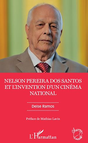 Téléchargez le livre :  Nelson Pereira dos Santos et l'invention d'un cinéma national