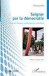 Télécharger le livre :  Soigner par la démocratie