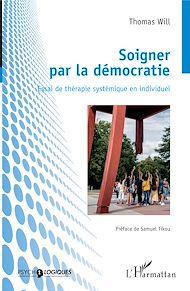 Téléchargez le livre :  Soigner par la démocratie