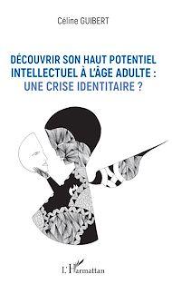 Téléchargez le livre :  Découvrir son haut potentiel intellectuel à l'âge adulte : une crise identitaire ?