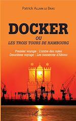 Téléchargez le livre :  Docker ou Les trois tours de Hambourg