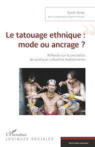 Téléchargez le livre :  Le tatouage ethnique : mode ou ancrage ?