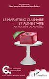 Télécharger le livre :  Le marketing culinaire et alimentaire face aux défis du XXIe siècle