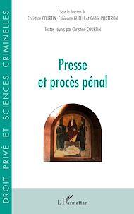 Téléchargez le livre :  Presse et procès pénal