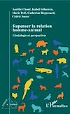 Télécharger le livre :  Repenser la relation homme-animal