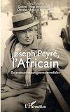 Télécharger le livre :  Joseph Peyré, l'Africain
