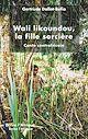 Télécharger le livre : Wali likoundou, la fille sorcière