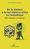 Télécharger le livre :  De la violence à la non-violence active en Centrafrique
