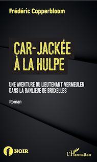 Téléchargez le livre :  Car-jackée à La Hulpe