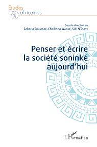 Téléchargez le livre :  Penser et écrire la société soninké aujourd'hui