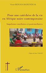 Téléchargez le livre :  Pour une catéchèse de la vie en Afrique noire contemporaine