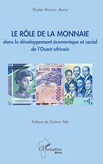 Téléchargez le livre :  Le rôle de la monnaie dans le développement économique et social de l'Ouest africain