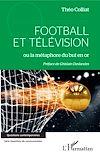 Télécharger le livre :  Football et télévision