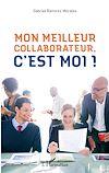 Télécharger le livre :  Mon meilleur collaborateur, c'est moi !
