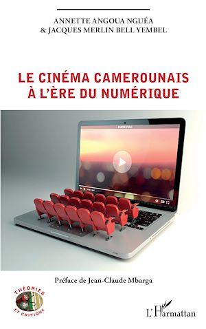 Téléchargez le livre :  Le cinéma camerounais à l'ère du numérique