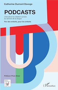 Téléchargez le livre :  PODCASTS. L'écoute et la création sonore au service de la langue