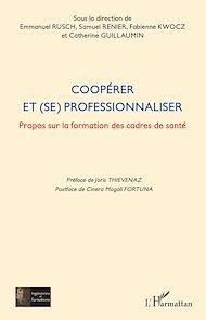 Téléchargez le livre :  Coopérer et (se) professionnaliser