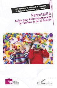 Téléchargez le livre :  Parentalité. Guide pour l'accompagnement de l'enfant et de sa famille