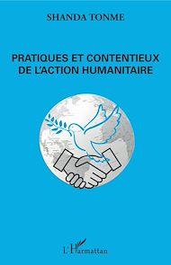 Téléchargez le livre :  Pratiques et contentieux de l'action humanitaire