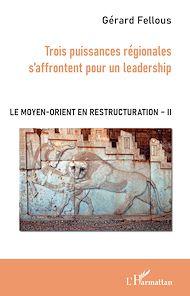 Téléchargez le livre :  Trois puissances régionales s'affrontent pour un leadership