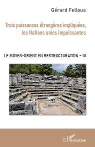 Téléchargez le livre :  Trois puissances étrangères impliquées, les Nations unies impuissantes