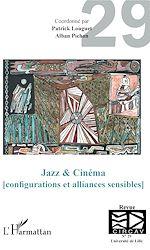 Téléchargez le livre :  Jazz & Cinéma (configurations et alliances sensibles)