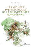 Télécharger le livre :  Les archers préhistoriques de la grande forêt européenne