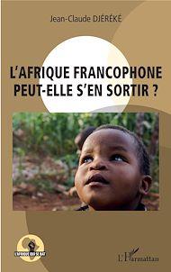 Téléchargez le livre :  L'Afrique francophone peut-elle s'en sortir ?