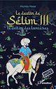Télécharger le livre : Le destin de Sêlim III