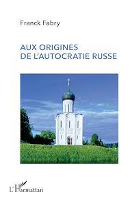 Téléchargez le livre :  Aux origines de l'autocratie russe