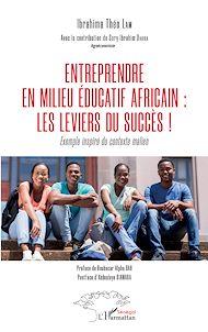 Téléchargez le livre :  Entreprendre en milieu éducatif africain : les leviers du succès !