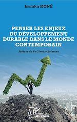 Téléchargez le livre :  Penser les enjeux du développement durable dans le monde contemporain