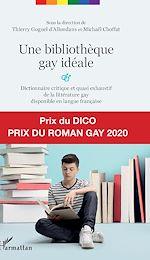 Téléchargez le livre :  Une bibliothèque gay idéale